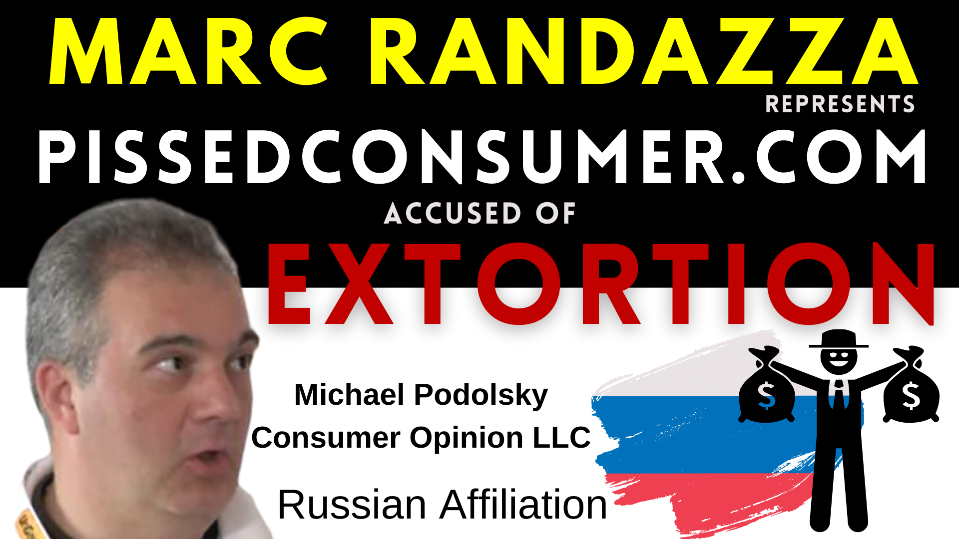 Marc Randazza represents PISSEDCONSUMER accused of EXTORTION of small businesses by Michael Podolsky from consumer Opinion